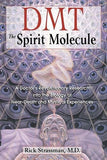 DMT: The Spirit Molecule: A Doctor's Revolutionary Research into the Biology of Near-Death and Mystical Experiences - NaturaCurandera.com