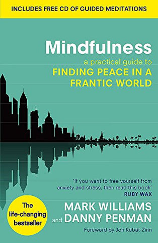 Mindfulness: A practical guide to finding peace in a frantic world - NaturaCurandera.com