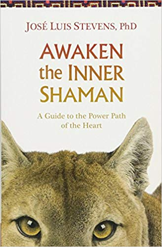 Awaken the Inner Shaman: A Guide to the Power Path of the Heart - NaturaCurandera.com