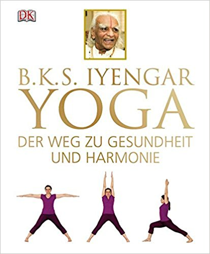 BKS Iyengar Yoga The Path to Holistic Health: The Definitive Step-by-Step Guide - NaturaCurandera.com