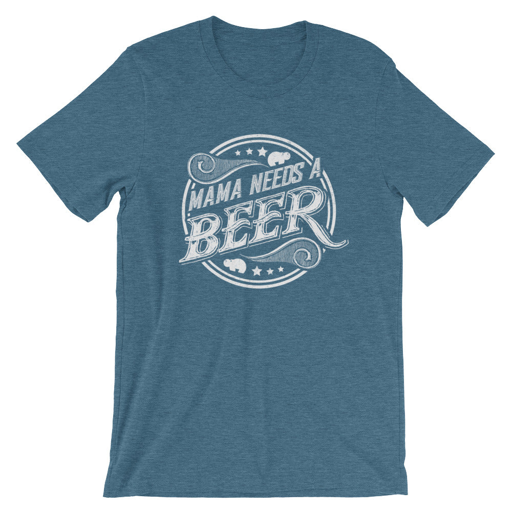 Mama Needs a Beer - Short-Sleeve Unisex T-Shirt