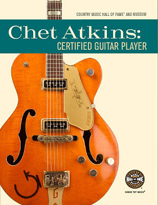 Chet Atkins: Certified Guitar Player Exhibit Book