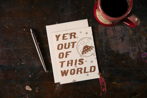 Yer Out of this World Card