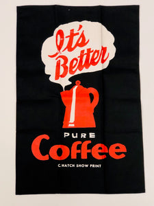 BETTER COFFEE TEA TOWEL
