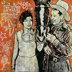 Load image into Gallery viewer, Jon Langford - Cowboy Wedding Print