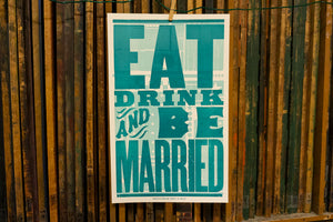 Load image into Gallery viewer, Eat, Drink, and Be Married Poster