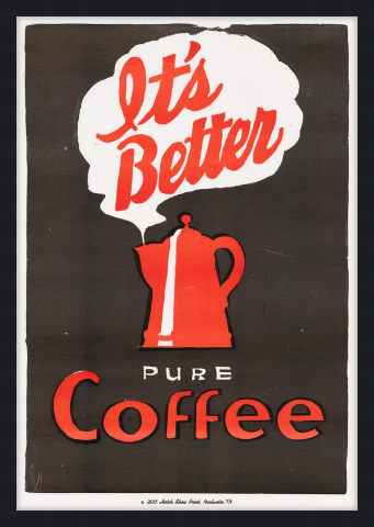 Framed Coffee (It's Better) Poster