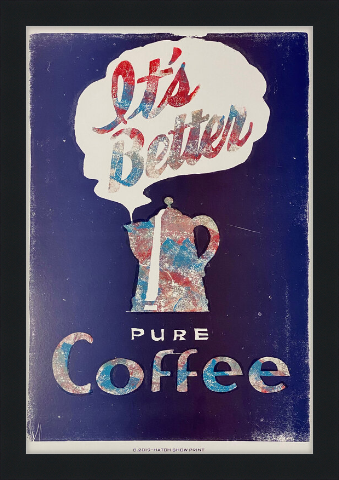Framed Hand-Inked Coffee (It's Better) Poster