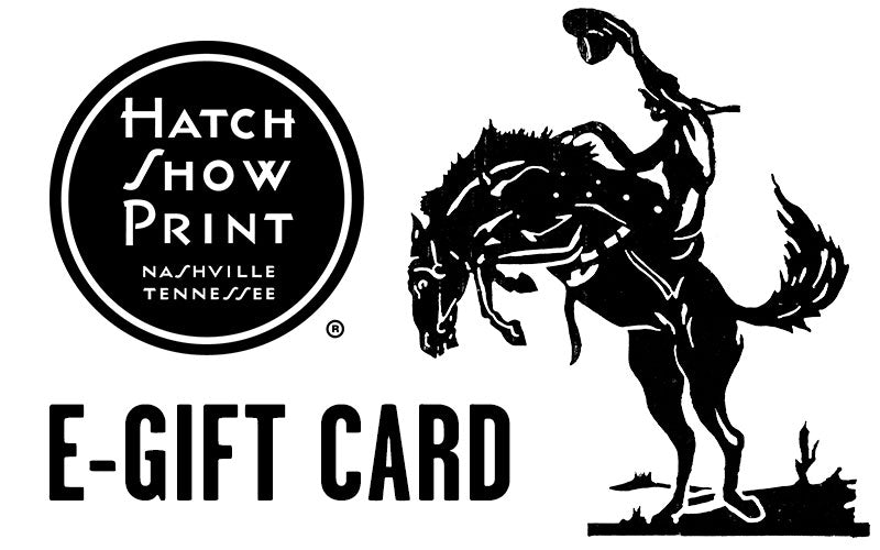 Hatch Show Print E-Gift Card