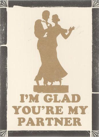 GLAD YOU'RE MY PARTNER CARD