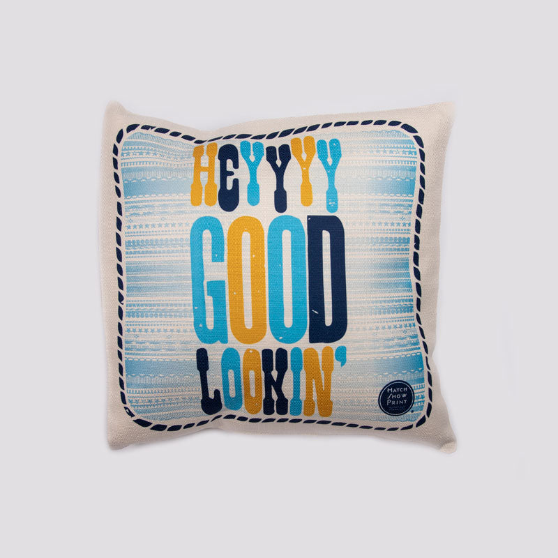 Hey Good Lookin' Pillow