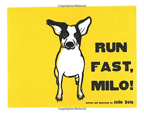 Run Fast, Milo! Book by Julie Sola