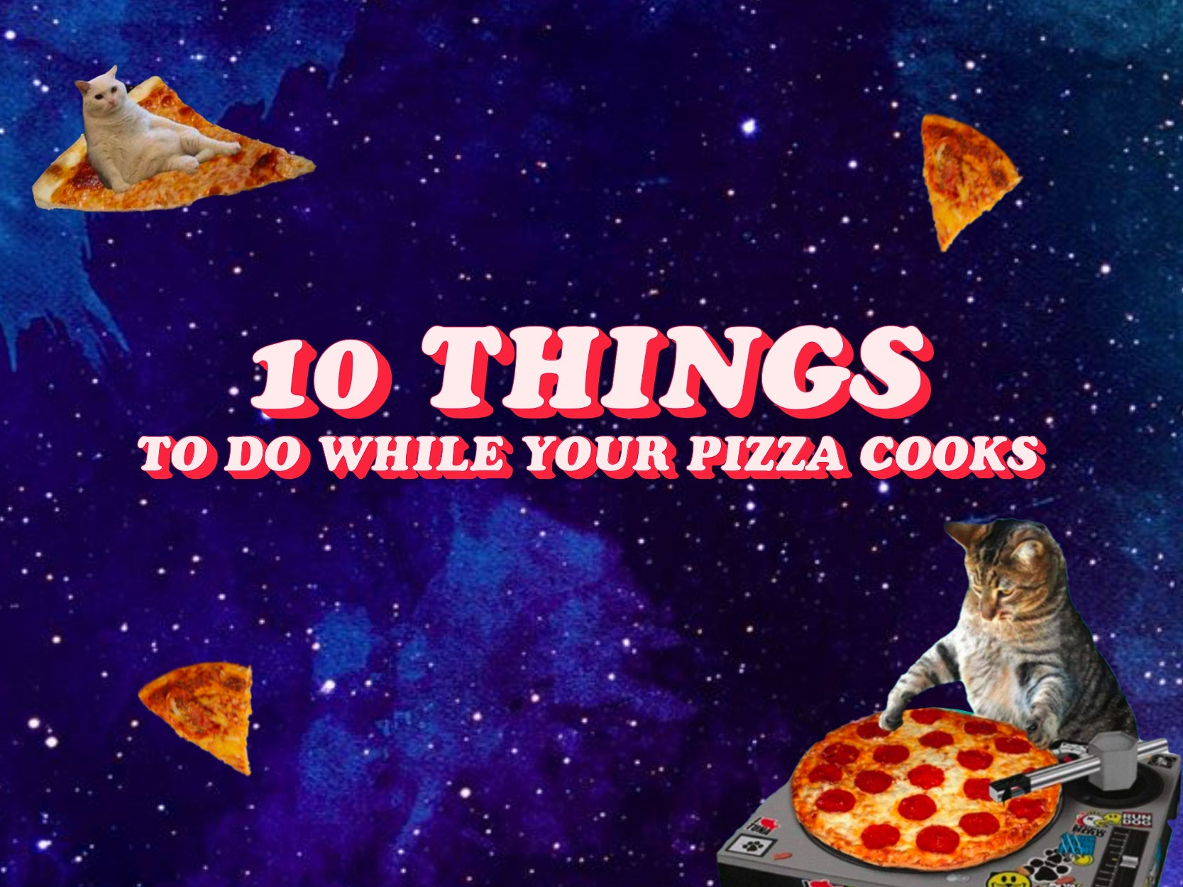 👩‍🍳 10 Things To Do While Your Pizza Cooks 👩‍🍳