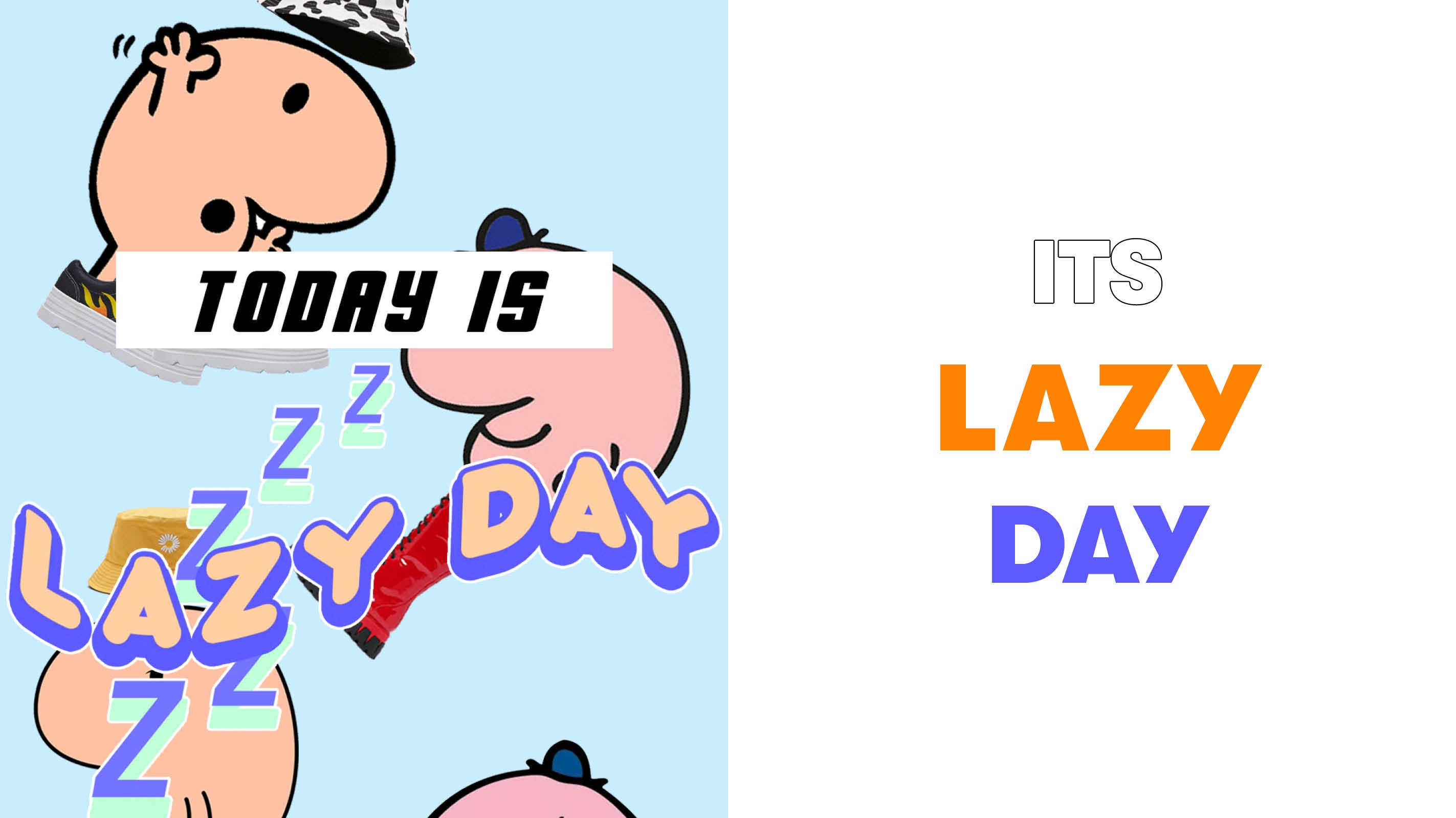 IT'S LAZY DAY