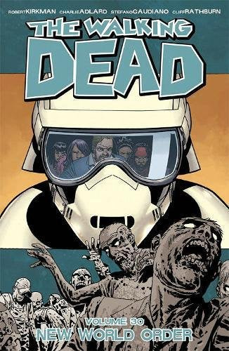 The Walking Dead Volume 30: New World Order Paperback - Graphic Novel - The Hooded Goblin