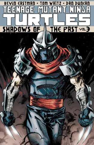 Teenage Mutant Ninja Turtles Volume 3: Shadows of the Past Paperback