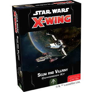 STAR WARS: X-WING - SECOND EDITION - SCUM AND VILLAINY CONVERSION KIT - X-Wing - The Hooded Goblin