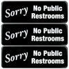 Sorry No Public Restroom Sign: Easy to Mount with Symbols 9x3, Pack of 3 (Black)