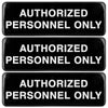 Authorized Personnel Only Sign: Easy to Mount 9x3, Pack of 3 (Black)