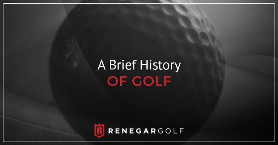 A Brief History Of Golf