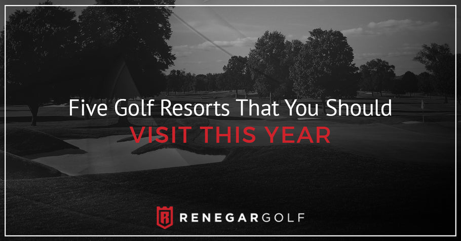 Five Golf Resorts That You Should Visit This Year