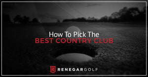 How To Pick The Best Country Club