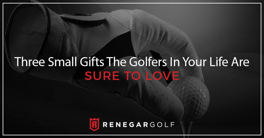 Three Small Gifts The Golfers In Your Life Are Sure To Love