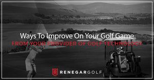 Ways To Improve On Your Golf Game From Your Provider Of Golf Technology