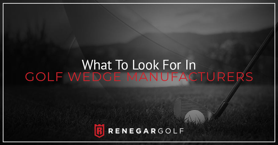 What To Look For In Golf Wedge Manufacturers