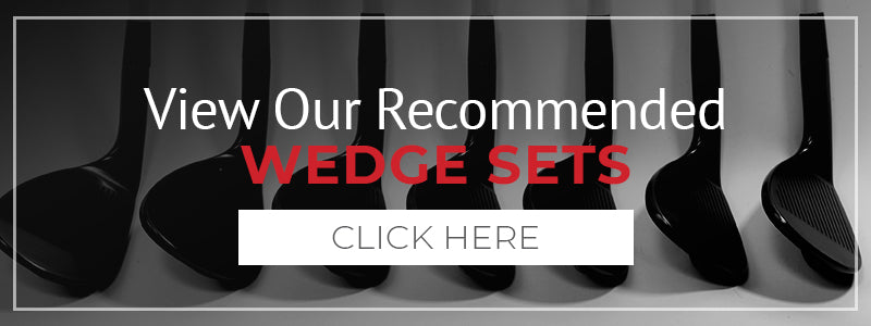 view our recommended wedge sets