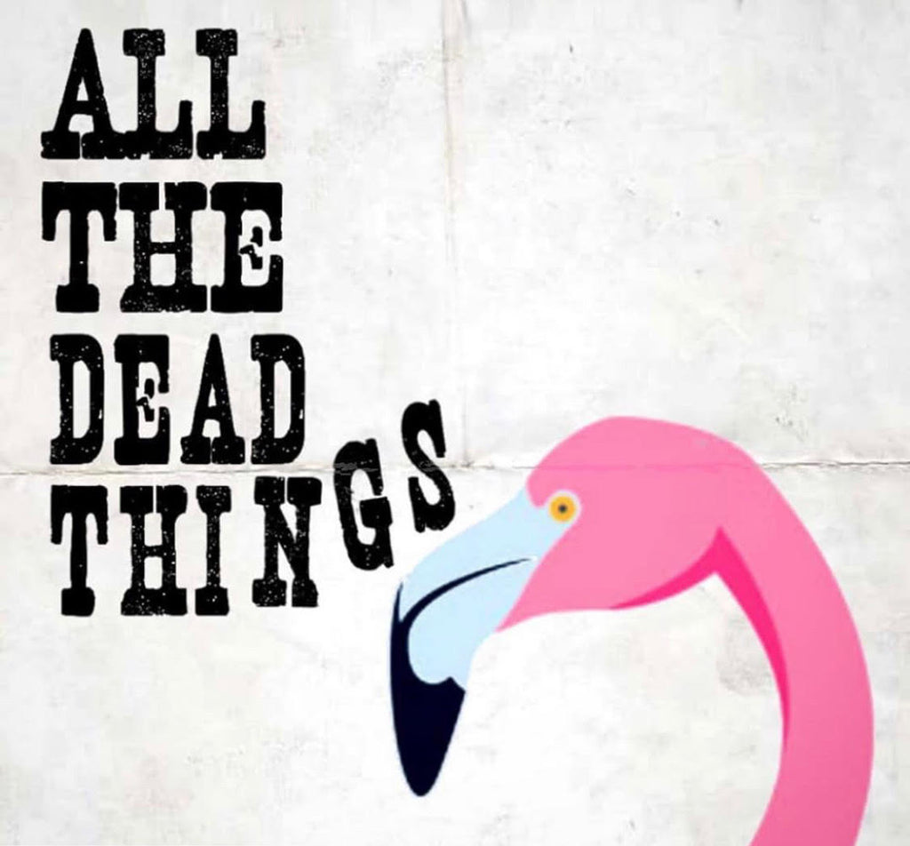 Kindling Arts Festival - All the Dead Things
