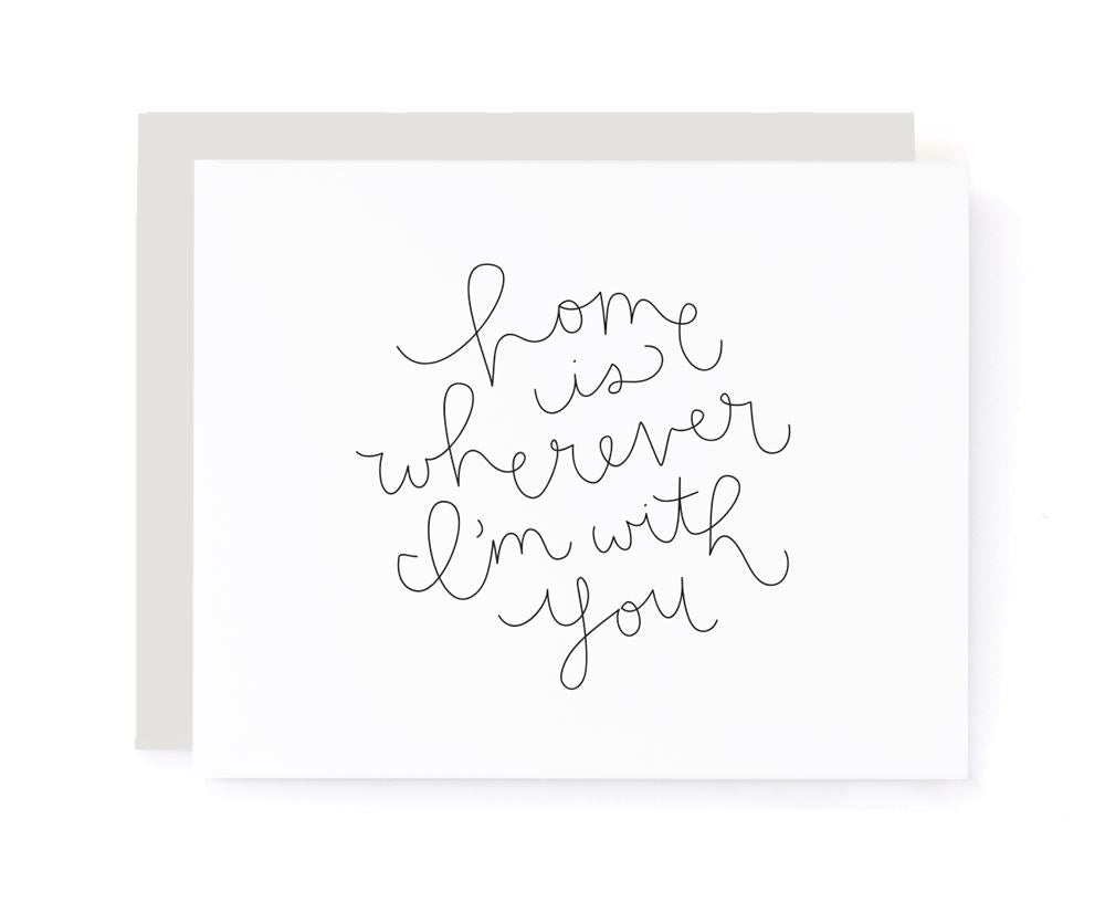 Home Is Wherever I'm With You Family Card