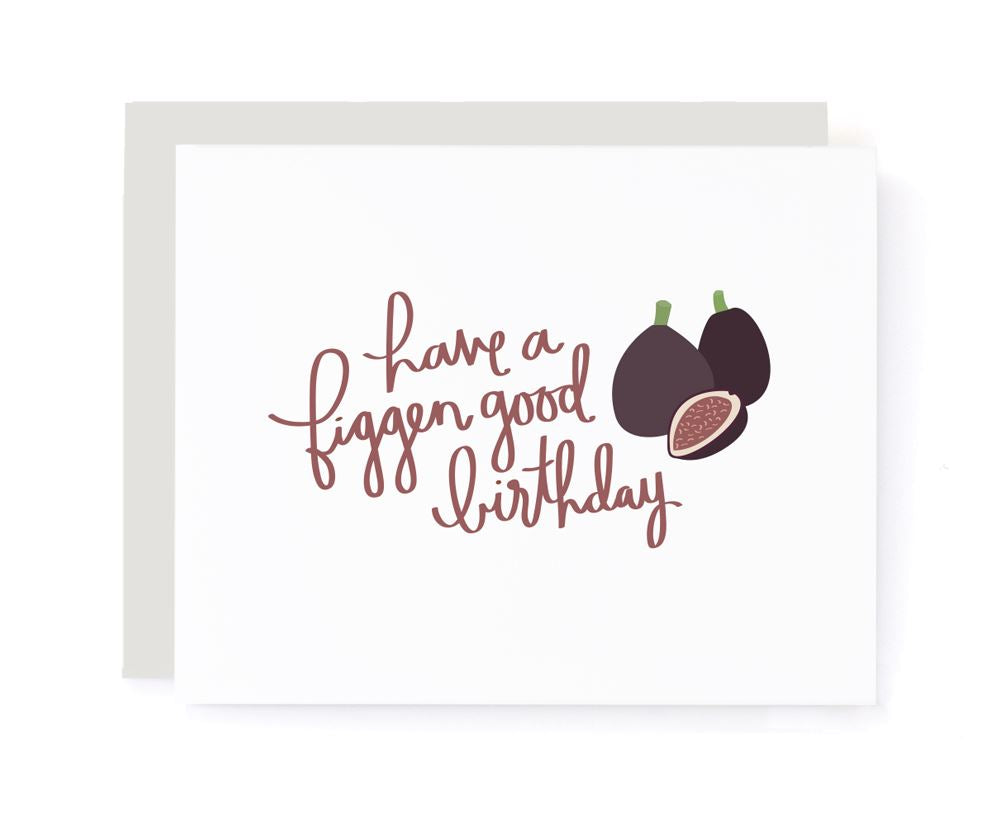 Have a Figgen Good Birthday Card