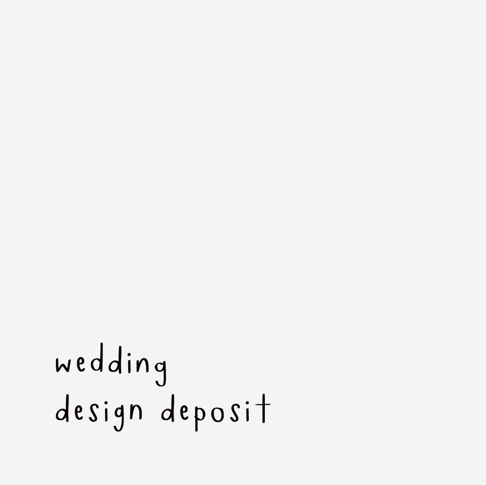 Wedding Design Deposit