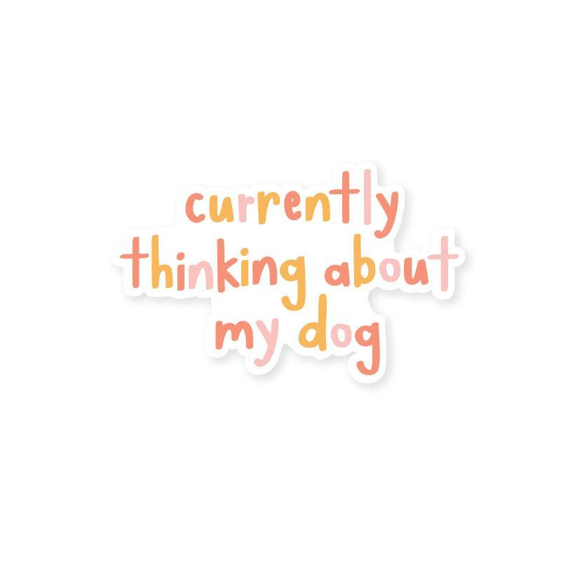 Currently Thinking About My Dog Vinyl Sticker