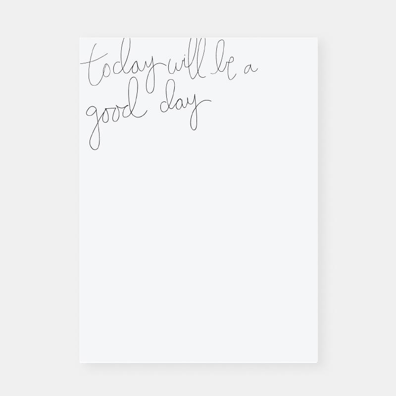 Today Will Be A Good Day Notepad