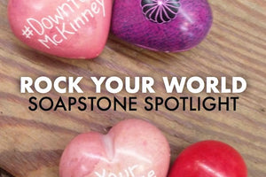 Rock Your World Soapstone Spotlight