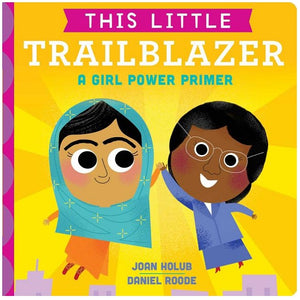 This Little Trailblazer: Girl Power Primer Book