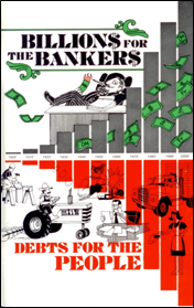 B-003 - Billions for the Bankers, Debts for the People