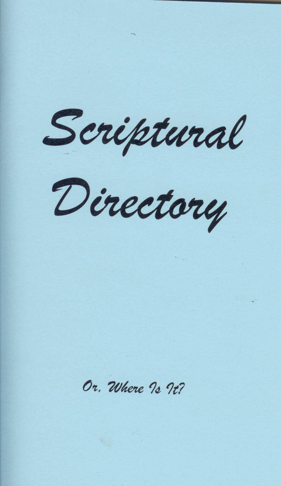 Scriptural Directory   Or, Where Is It?