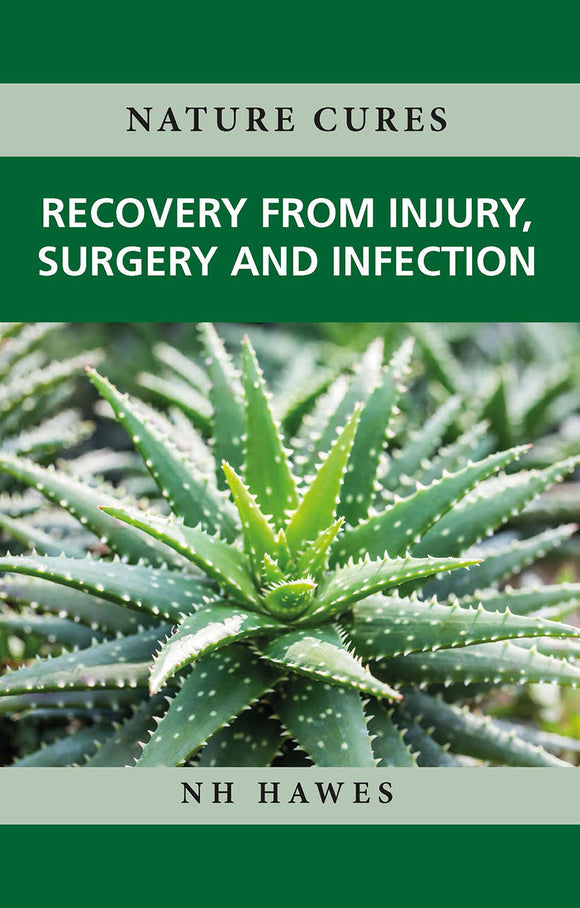 Nature Cures: Recovery from Injury, Surgery or Infection