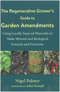 The Regenerative Grower's Guide to Garden Amendments
