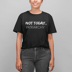 """Not Today Patriarchy"" Unisex T-Shirt"