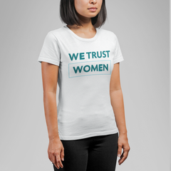 """Trust Women"" Tapered Cut T-Shirt"