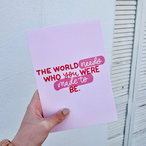 The World Needs | A5 Print