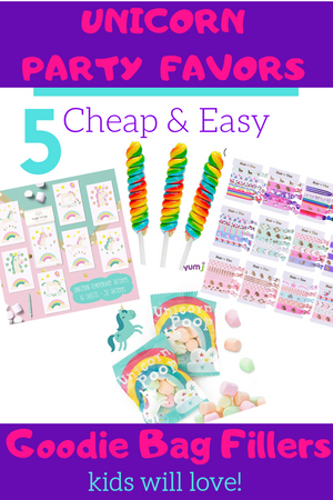Unicorn Party Favors: 5 Cheap and Easy Unicorn Goodie Bag Fillers Kids Will Love!