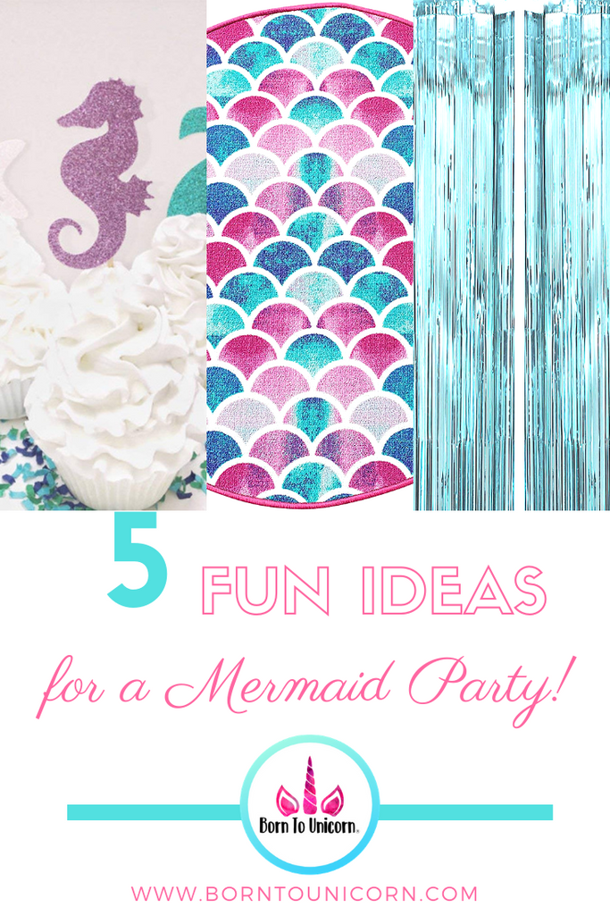 5 Ideas for the Perfect Mermaid Party!