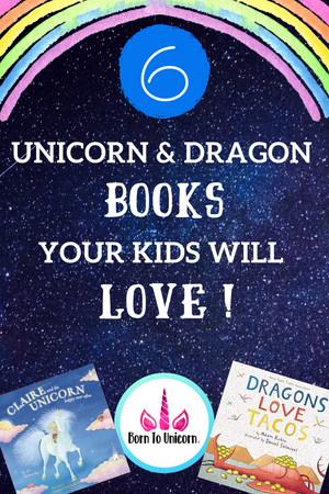 6 Unicorn and Dragon Books Your Kids Will Love