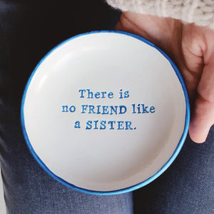 Best friend, sister dish