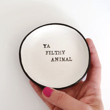 Ya filthy animal trinket dish